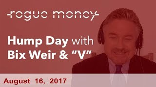 Hump Day with Bix Weir (08/16/2017)