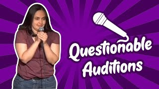 Questionable Auditions (Stand Up Comedy)