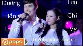 Tuyệt Phẩm Dương Hồng Loan ft Lưu Chí Vỹ