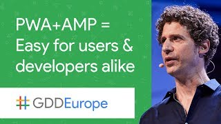 PWA + AMP = Easy for Users and Developers Alike (GDD Europe