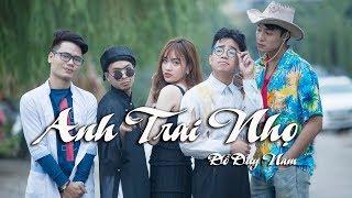 ANH TRAI NHỌ - PARODY OFFICIAL - ĐỖ DUY NAM - FULL MV