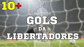 10+ Gols da Libertadores 2017 - Soy Loco Por Ti, Libertadores