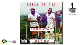 Cassper Nyovest - Check On You [Feat. Davido] (Official Audio)