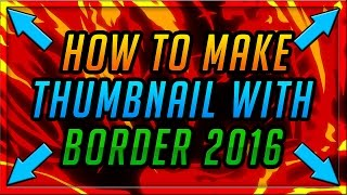 How to Make a Professional Border for Thumbnails - Photoshop 2016/2017