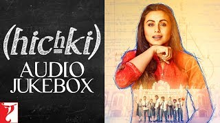 Hichki Audio Jukebox  Rani Mukerji  Jasleen Royal  Releasing 23rd March 2018 uploaded on 16-03-2018 138171 views