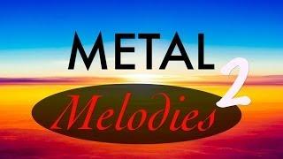 Epic & Beautiful Metal Melodies PART 2