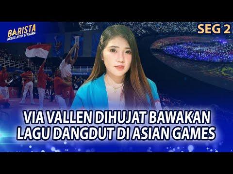 Via Vallen Penyanyi Opening ASIAN GAMES 2018, Begini Tanggapan Pedangdut – BARISTA EPS 89 ( 23 )