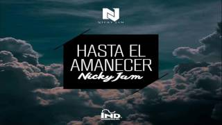 Nicky Jam - Hasta El Amanecer [Audio Original]