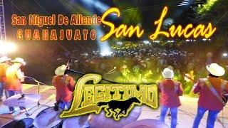 SAN LUCAS Grupo LEGITIMO San Miguel de Allende 2016 Fili Alvarado