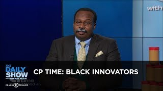 CP Time: Black Innovators: The Daily Show