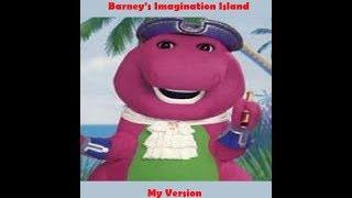 Barney's Imagination Island (My Version)