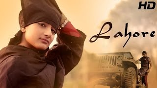 Lahore - Galav Waraich || Latest Punjabi Songs 2014 || Punjabi Youth Songs || Sagahits