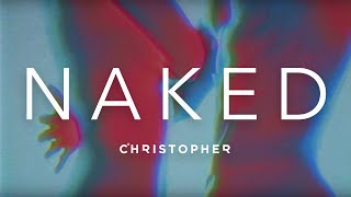 Christopher - Naked (Official Music Video)