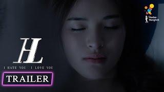 ตัวอย่าง I HATE YOU I LOVE YOU (Official Trailer)