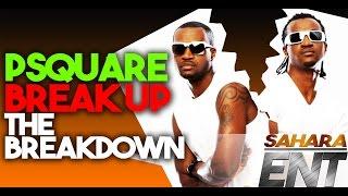 P-Square Breakup, The Breakdown -SaharaENT