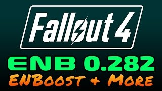 Fallout 4 - ENB 0.282 - ENBoost - Installation Guide and Feature Overview