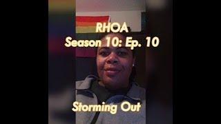 (REVIEW) Real Housewives of Atlanta | Season 10: Ep. 10 | Storming Out (RECAP)