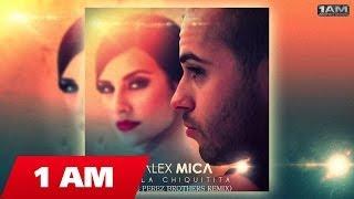 Alex Mica - Hola Chiquitita (The Perez Brothers Remix)