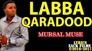 MURSAL MUUSE┇LABA QAARADOOD ᴴᴰ ┇LYRICS - 2017