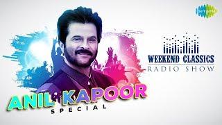 Weekend Classic Radio Show   Anil Kapoor Special  Ek Ladki Ko Dekha  Badan Pe Sitare  Main Hoon Hero