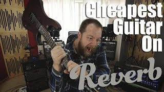 The Cheapest: Guitar On Reverb