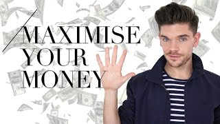 Maximise Your Money | 5 Top Tips For Students ad
