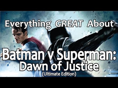 Everything GREAT About Batman v Superman Dawn of Justice