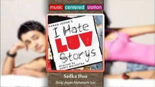 Sadka Hua   I Hate Love Storys  Suraj Jaganmahalaxmi Iyer  Complete Songs 2010