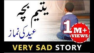 [SAD STORY] Yateem Bacha aur Eid ki Namaz - Zaroor Suniye!