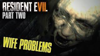 WIFE PROBLEMS [#2] Resident Evil 7 with HybridPanda