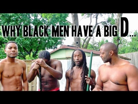 why black men have a big dick