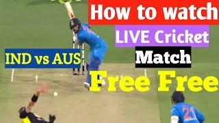 INDIA vs AUSTRALIA live ODI match free || How to watch live cricket match today online free