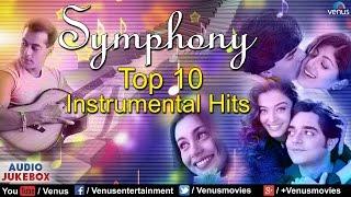 Symphony - Top 10 Instrumental Hits   Dhadkan, Josh, Kahin Pyaar Na Ho Jaye   Audio Jukebox