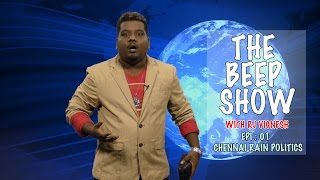 THE BEEP SHOW - with RJ Vignesh | Chennai Rain Politics | Season 1-BS#1