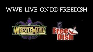 WWE WrestleMania Live on Sony wah DD Freedish
