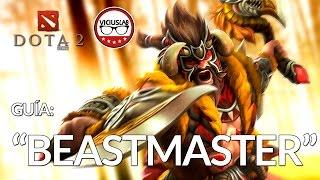 DOTA 2 - Guia BEASTMASTER -