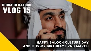 Vlog 15 | Happy Baloch Culture Day and It is My Birthday | 2nd March