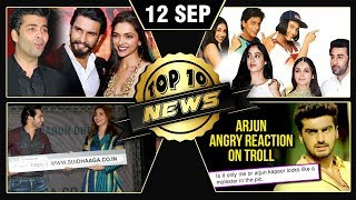 Karan Johar On Deepika Ranveer Wedding, Ranbir Alia In Kuch Kuch Hota Hai, Arjun ANGRY | Top 10 News