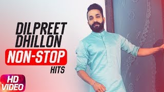 Non Stop Hits Dilpreet Dhillon | Punjabi Best Song Collection | Speed Records