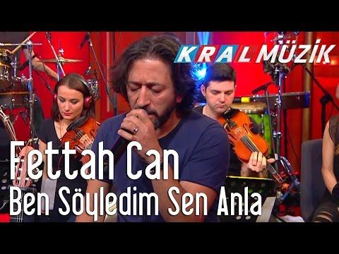 Kral Pop Akustik - Fettah Can - Ben Söyledim Sen Anla