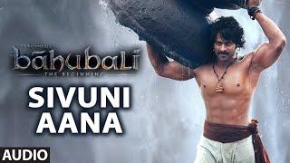 Sivuni Aana Full Song (Audio) || Baahubali (Telugu) || Prabhas, Rana Daggubati, Anushka, Tamannaah