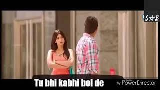 Mai hi kyun ishq zahir karu tu bhi kabhi bol de | WHATSHAPP STATUS | SB |