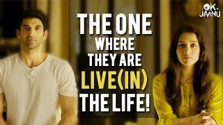 OK Jaanu - The one where they are live(in) the life! | Aditya Roy Kapur | Shraddha Kapoor