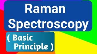 Raman Spectroscopy - 1 ( Basic Principle)