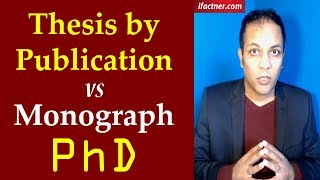 Thesis by publication PhD vs Coherent monograph PhD | Paper based articles vs complete dissertation
