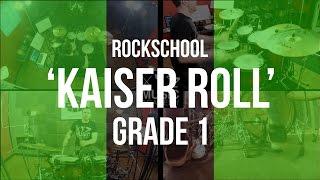 """""""Kaiser Roll"""" - Rockschool Grade 1 Drums"""