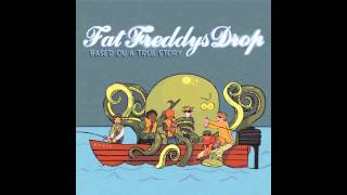 Fat Freddys Drop - Based On A True Story (Full Album)