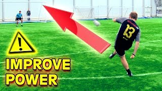 How To Improve Your Power To Shoot & Kick A Soccer Ball - Tutorial