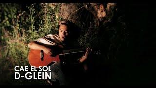 D-glein - Cae el sol (Video Oficial) HD