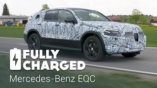 Mercedes-Benz EQC   Fully Charged